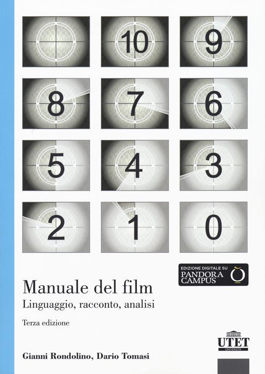 Manuale del film. Linguaggio, racconto, analisi - Gianni Rondolino,Dario Tomasi - copertina
