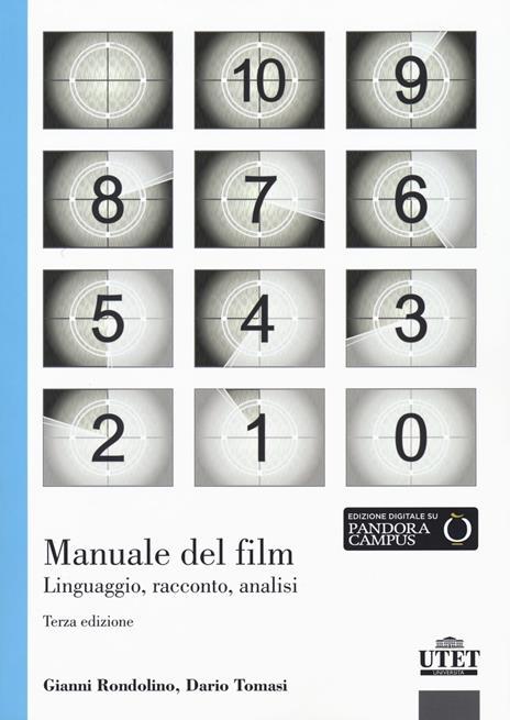 Manuale del film. Linguaggio, racconto, analisi - Gianni Rondolino,Dario Tomasi - 2