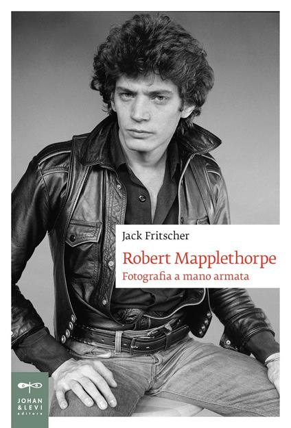 Robert Mapplethorpe. Fotografia a mano armata - Jack Fritscher - copertina