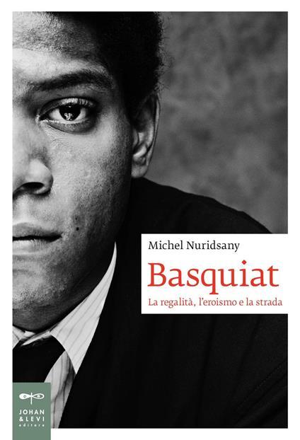 Basquiat. La regalità, l'eroismo e la strada - Michel Nuridsany - copertina