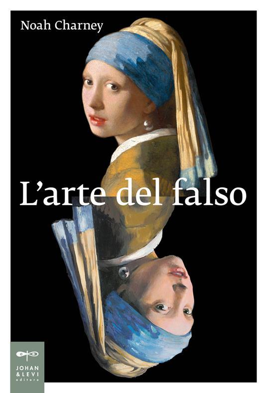 L' arte del falso - Noah Charney - copertina