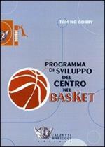 Programma di sviluppo del centro nel basket. DVD. Con libro