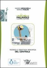 I ruoli nella pallavolo maschile e femminile. Tecnica e didattica specifica del centrale.