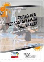 Corso per preparatori fisici nel basket. Prima fase. VIII corso FIP per preparatori fisici. Con 3 DVD