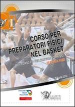Corso per preparatori fisici nel basket. Seconda fase. VIII corso FIP per preparatori fisici. Con 3 DVD