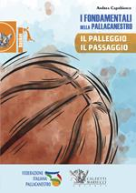 I fondamentali della pallacanestro. Il palleggio, il passaggio. Con DVD video
