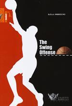 The swing offense. Ediz. italiana