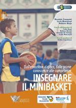 Insegnare il minibasket. Dall'emozione al gioco, dalle prime conoscenze alla competenze