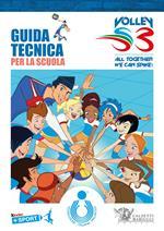 Guida tecnica per la scuola. Volley S3