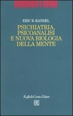 Psichiatria, psicoanalisi e nuova biologia della mente
