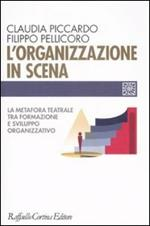 L' organizzazione in scena. La metafora teatrale tra formazione e sviluppo organizzativo