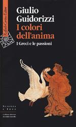 I colori dell'anima. I Greci e le passioni