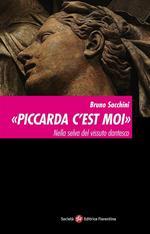 «Piccarda c'est moi». Nella selva del vissuto dantesco