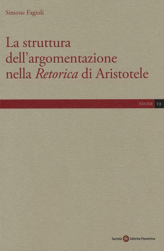 La struttura dell'argomentazione nella «Retorica» di Aristotele - Simone Fagioli - copertina