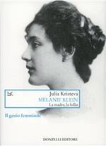 Melanie Klein. La madre, la follia