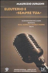Eleuterio e «Sempre tua». Cinquantasei conversazioni per la radio recitate da Rina Morelli e Paolo Stoppa. (1966-74). Con CD Audio - Maurizio Jurgens - copertina