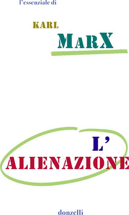 L' alienazione - Marcello Musto,Karl Marx - ebook