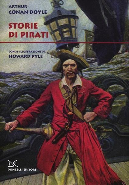 Storie di pirati. Ediz. illustrata - Arthur Conan Doyle - copertina