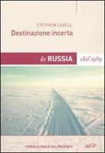 Destinazione incerta. La Russia dal 1989