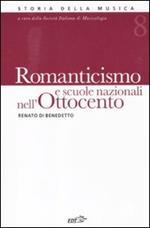 Romanticismo e scuole nazionali nell'Ottocento. Vol. 8