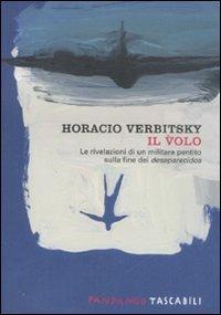 Il volo. Le rivelazioni di un militare pentito sulla fine dei desaparecidos - Horacio Verbitsky - copertina