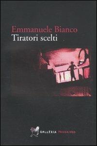 Tiratori scelti - Emmanuele Bianco - copertina