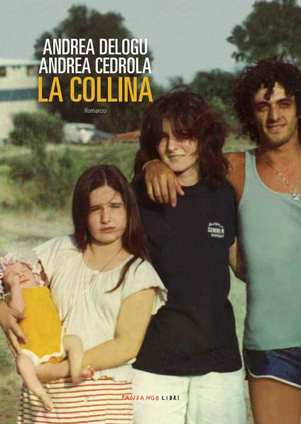 La collina - Andrea Cedrola,Andrea Delogu - ebook