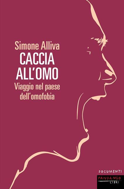 Caccia all'omo. Viaggio nel paese dell'omofobia - Simone Alliva - copertina