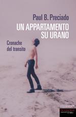 Un appartamento su Urano. Cronache del transito