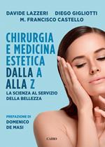 Chirurgia e medicina estetica dalla A alla Z. La scienza al servizio della bellezza