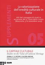 La valorizzazione dell'eredità culturale in Italia. Atti del Convegno di studi in occasione del 5° anno della rivista (Macerata, 5-6- novembre 2015)