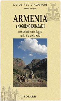Armenia e Nagorno Karabakh. Monasteri e montagne sulla via della seta - Nadia Pasqual - copertina