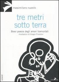 Tre metri sotto terra. Brevi poesie degli amori tramontati - Massimiliano Nuzzolo - copertina