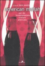 American mullah. Voci del fondamentalismo cristiano americano