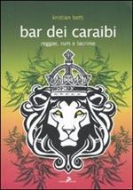 Bar dei Caraibi. Reggae, rum e lacrime