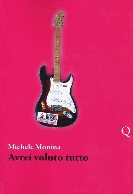 Avrei voluto tutto - Michele Monina - copertina