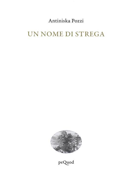 Un nome di strega - Antiniska Pozzi - copertina