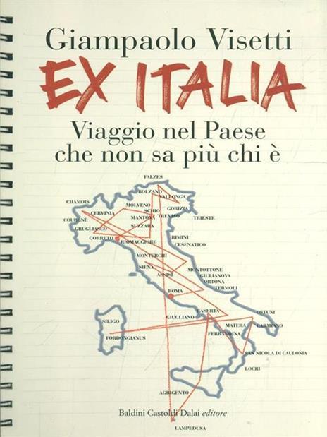 Ex Italia. Viaggio nel paese che non sa più chi è - Giampaolo Visetti - 3