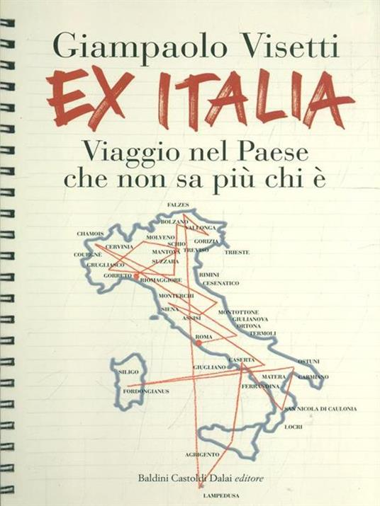 Ex Italia. Viaggio nel paese che non sa più chi è - Giampaolo Visetti - 2