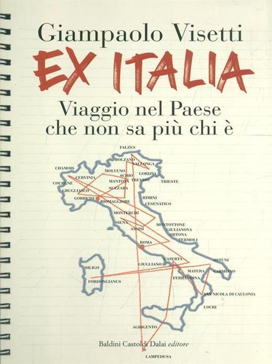 Ex Italia. Viaggio nel paese che non sa più chi è - Giampaolo Visetti - 4