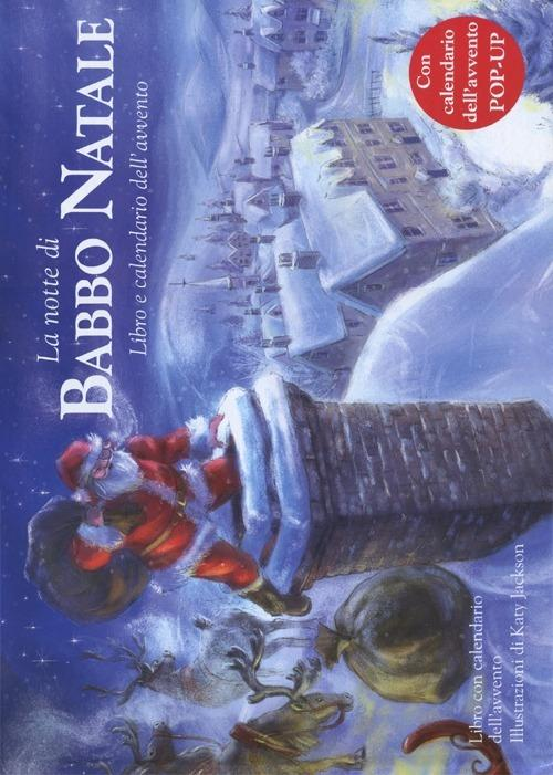 La notte di Babbo Natale. Libro pop-up. Ediz. illustrata - Katy Jackson - copertina