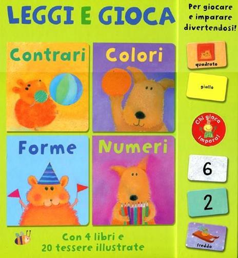 Contrari colori forme numeri. Leggi e gioca. Con gadget - Anton Poitier,Dubravka Kolanovic - 2