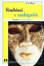 Simbiosi e ambiguità. Studio psicoanalitico