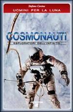 Cosmonauti. Esploratori dell'infinito