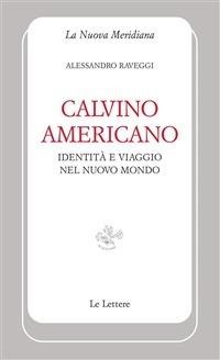 Calvino americano. Identità e viaggio nel Nuovo Mondo - Alessandro Raveggi - ebook