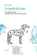 Le parole del cane. L'immagine del cane nella letteratura italiana del Novecento