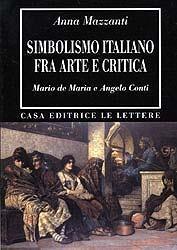 Simbolismo italiano fra arte e critica. Mario De Maria e Angelo Conti - Anna Mazzanti - ebook