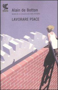 Lavorare piace - Alain de Botton - copertina