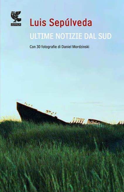 Ultime notizie dal sud - Luis Sepúlveda - copertina