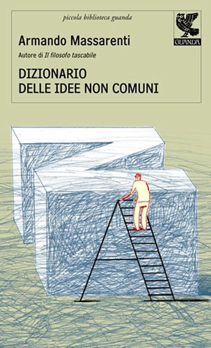 Dizionario delle idee non comuni - Armando Massarenti - copertina